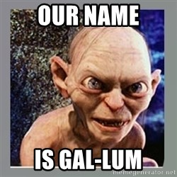 Smeagol - Our name is Gal-lum