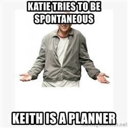Larry David - Katie tries to be spontaneous Keith is a planner