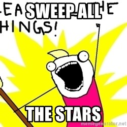 clean all the things - SWEEP ALL THE STARS