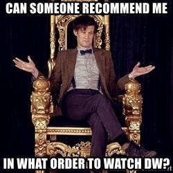 Hipster Doctor Who - Can someone recommend me in what order to watch DW?