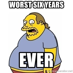Comic Book Guy Worst Ever - Worst six years  Ever