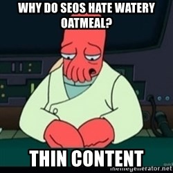 Sad Zoidberg - Why do SEOs hate watery oatmeal? Thin content