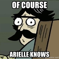 StareDad - of course arielle knows