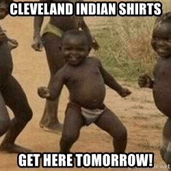 Success African Kid - Cleveland Indian Shirts Get here tomorrow!