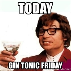 Austin Powers Drink - Today Gin Tonic friday