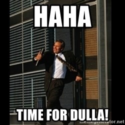 HAHA TIME FOR GUY - HAHA TIME FOR DULLA!