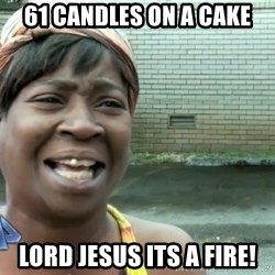 sweet brown ios - 61 candles on a cake Lord Jesus its a FIRE!