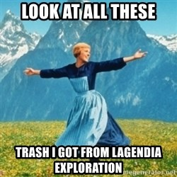 Sound Of Music Lady - LOOK AT ALL THESE TRASH I GOT FROM LAGENDIA EXPLORATION