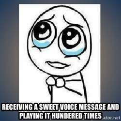 meme tierno -  Receiving a Sweet Voice Message and Playing it Hundered times