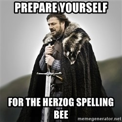 Game of Thrones - Prepare yourself for the Herzog Spelling Bee