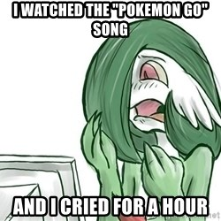 "Pokemon Reaction - I watched the ""pokemon go"" song and i cried for a hour"