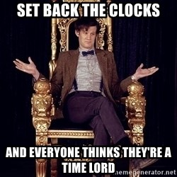 Hipster Doctor Who - Set back the clocks And everyone thinks they're a time lord
