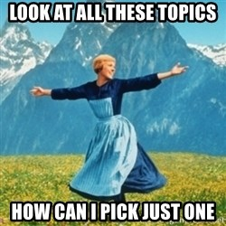Sound Of Music Lady - Look at all these topics How can i pick just one
