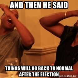Jay-Z & Kanye Laughing - And then he said Things will go back to normal after the election