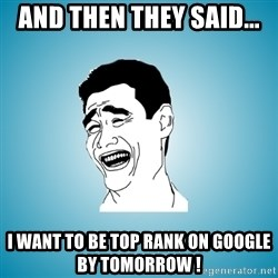 Laughing Man - and then they said... i want to be top rank on google by tomorrow !
