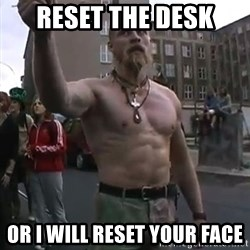 Techno Viking - Reset the desk or i will reset your face