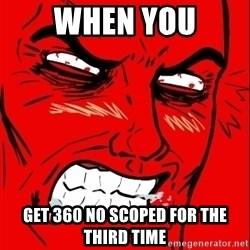 Rage Face - when you get 360 no scoped for the third time