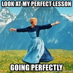 Sound Of Music Lady - Look at my perfect lesson going perfectly