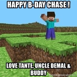 Minecraft Guy - Happy B-day Chase !  Love Tante, Uncle DeMal & Buddy