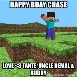 Minecraft Guy - Happy Bday Chase Love <3 Tante, Uncle DeMal &  Buddy