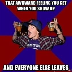 Sunny Student - That awkward feeling you get when you show up and everyone else leaves
