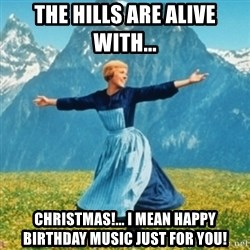 Sound Of Music Lady - The hills are alive with... Christmas!... I mean happy birthday music just for you!