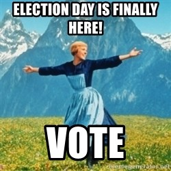 Sound Of Music Lady - Election Day is finally here!  Vote