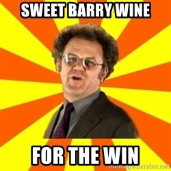 Dr. Steve Brule - SWEET BARRY WINE for the win