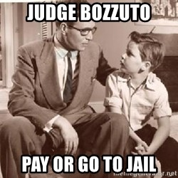Racist Father - Judge Bozzuto pay or go to jail