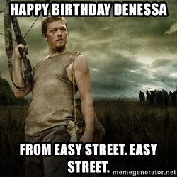 Daryl Dixon - Happy Birthday Denessa From Easy Street. Easy Street.