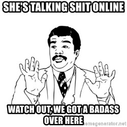 Badass Classy - She's talking shit online Watch out, we got a badass over here