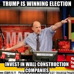 Karma Cramer - Trump is winning election invest in wall construction companies