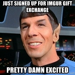 smiling spock - just signed up for Imgur gift exchange pretty damn excited