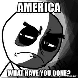 You, what have you done? (Draw) - America What have you done?