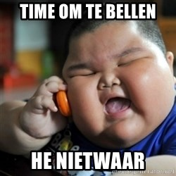 fat chinese kid - TIME OM TE BELLEN HE nietwaar