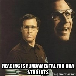 will ferrell -  Reading is fundamental for DBA Students