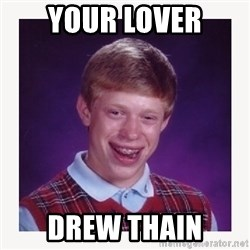 nerdy kid lolz - Your Lover Drew Thain