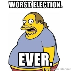Comic Book Guy Worst Ever - Worst. election. ever.