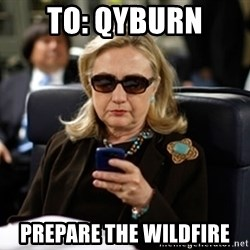Hillary Text - To: Qyburn Prepare the wildfire