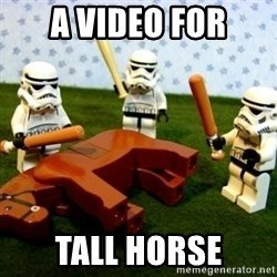 Beating a Dead Horse stormtrooper - A VIDEO FOR TALL HORSE