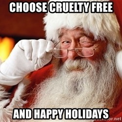 Capitalist Santa - choose cruelty free  and happy holidays