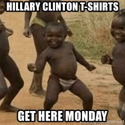 Success African Kid - Hillary Clinton t-shirts Get here monday