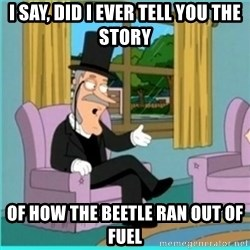 buzz killington - I say, did I ever tell you the story of how the beetle ran out of fuel