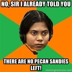 Stereotypical Indian Telemarketer - No, Sir I already told you There are no pecan sandies left!