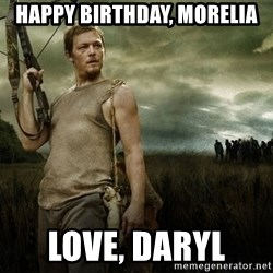 Daryl Dixon - Happy Birthday, Morelia Love, Daryl