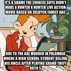 Spirou finds the internet - It's a shame the Chinese guys didn't make a Hunter x Hunter live action movie based on Zoldyck Family arc Due to the axe murder in Palombia where a high school student killing his uncle after playing Grand Theft Auto 5