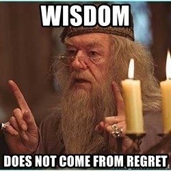 dumbledore fingers - wisdom does not come from regret