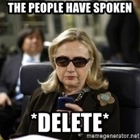 Hillary Text - The people have spoken *Delete*