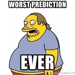 Comic Book Guy Worst Ever - Worst prediction Ever