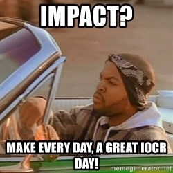 Good Day Ice Cube - Impact? Make every day, a GREAT iOCR day!